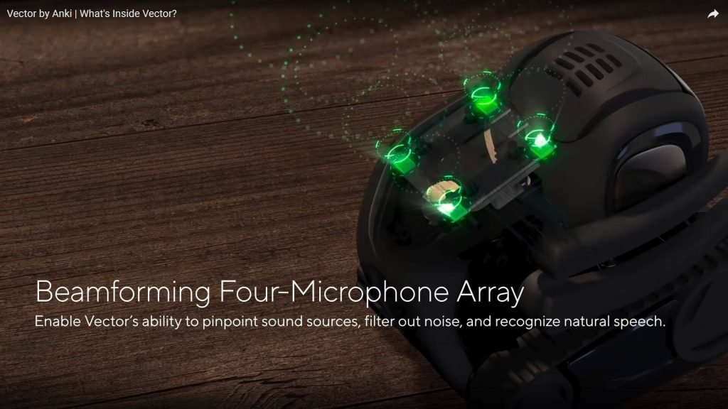 There is an advanced microphone array inside the Anki Vector